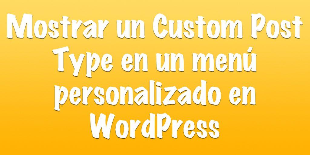 mostrar un custom post type en un menú personalizado en WordPress
