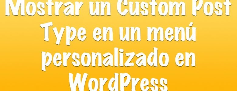 mostrar un custom post type en un menú personalizado en WordPress